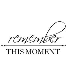 "3""X5""-Remember This Moment Words $2"