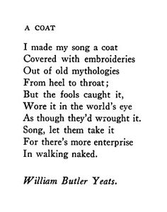 A Coat – William Butler Yeats❤️❤️ - Pretty Words, Love Words, Beautiful Words, Poetry Quotes, Book Quotes, Life Quotes, Yeats Poems, Yeats Quotes, Meaningful Quotes