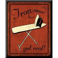 """Decorate your wall with a whimsical touch with the Iron Art Print from Art.com. With its appealingly retro image and tongue-in-cheek message, N. Harbick's delightful work reminds us to straighten out our priorities: """"Iron--get real!"""" Printed on high-quality acid free paper, the Iron Art Print brings a lighthearted style to any classroom, office or home decor."""
