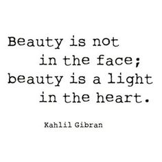 Beauty is not in the face; beauty is a light in the heart. ~ Kahlil Gibran  Repost from @holistic_savage . . . . . #kahlilgibran #kahlilgibranquotes #gibranquotes #quote #quotes #inspirationalquotes #beauty #beautyquotes #light #heart #heartcentered #quiteoftheday #qotd #instagood #blackandwhite #blackandwhitequotes #higherself #beyourbestself #bestself #vibratehigher #goodvibes #positivevibes #energy #beautyiswithin #wisdom #heart #goals #mantra #friday #happyfriday #fridaythoughts