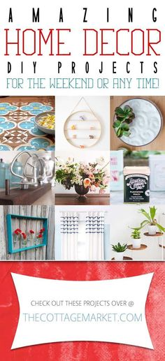 Amazing Home Decor DIY Projects for the weekend or any time! - The Cottage Market
