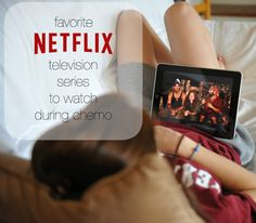 Need some suggestions on what to watch during those long hours of chemotherapy? Check out this list of my favorite series available to stream on Netflix.