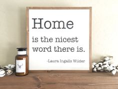 Home Is The Nicest Word There Is Sign  von DunnRusticDesigns