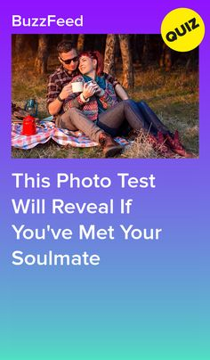 This Photo Test Will Reveal If You've Met Your Soulmate Buzzfeed Quiz Crush, Buzzfeed Quizzes Love, Buzzfeed Personality Quiz, Personality Quizzes, Who Is My Soulmate, Soulmate Quiz, Meeting Your Soulmate, Tv Show Quizzes, Quizzes Funny