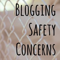 What measures are you taking for your blogging safety? It's easy to spill all the juicy details about your life on your blog- open and honest, right?