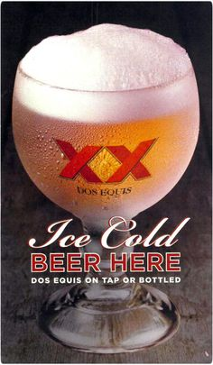Dos Equis on tap or in a bottle. Perfect with anything on our menu!