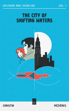 The City of Shifting Waters (Valerian and Laureline Vol. by Pierre Christin Fanart, Reading, City, Water, Illustration, Books, Movie Posters, Gripe Water, Libros