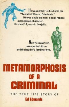 And, then, he murdered at least five people.  Edward Edwards autobiography   Murderpedia, the encyclopedia of murderers.