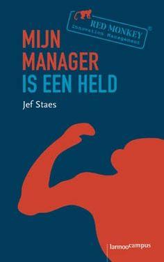 Mijn manager is een held   Uitgeverij Lannoo