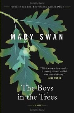 """Read """"The Boys in the Trees"""" by Mary Swan available from Rakuten Kobo. A tragic event sends a small town reeling in Mary Swan's brilliant, Scotiabank Giller-nominated The Boys in the Trees, a. Nobel Prize In Literature, Story Writer, World Literature, University Of Toronto, Penguin Random House, In The Tree, Small Towns, Swan, Good Books"""