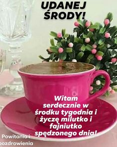 Życzę pięknego dnia, środy Good Morning, Tableware, Wednesday, Quotes, Buen Dia, Quotations, Dinnerware, Bonjour, Tablewares
