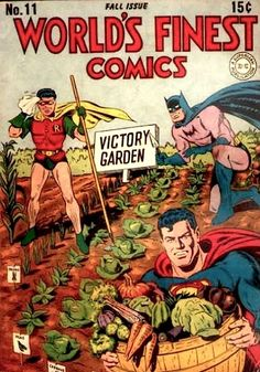 Just in case if you thought gardening and canning for the war effort wasnt manly batman and superman do it Vintage Comics, Vintage Posters, Vintage Ads, Vintage Food, Vintage Magazines, Vintage Stuff, Vintage Travel, Vintage Advertisements, Vintage Images