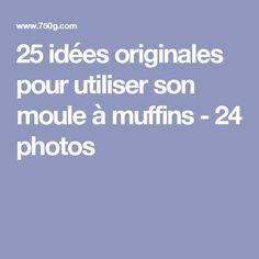 25 idées originales pour utiliser son moule à muffins - 24 photos