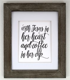 With Jesus in Her Heart and Coffee in Her Cup 8x10 Print