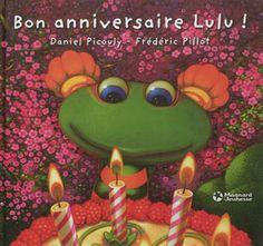 L'Anniversaire de Lulu - DANIEL PICOULY - FRÉDÉRIC PILLOT