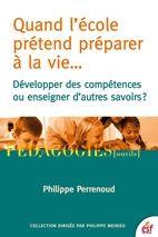 Quand l'école prétend préparer à la vie de Philippe Perrenoud, éditions Esf