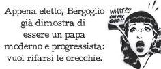 POSTilla 63: #Bergoglio - il #papa moderno e progressista