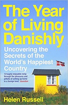 Image result for the year of living danishly