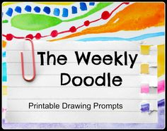 Art is Basic-- Art Teacher Blog: Introducing: The Weekly Doodle-- Printable Drawing Prompts