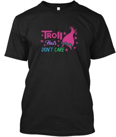 Troll Hair Don't Care T Shirt Hoodie Black T-Shirt Front
