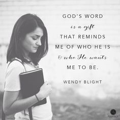 God's word is a gift that reminds me of who he is and who he wants me to be