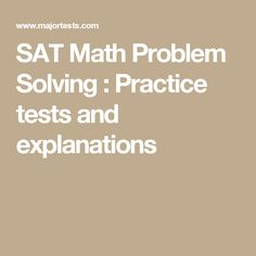 SAT Math Problem Solving : Practice tests and explanations