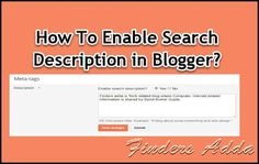 FindersAdda : Tutorials of Make Money, Computer or Internet:How to enable search description in blogger