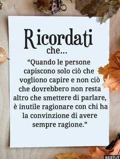 Ricordati che Words Quotes, Wise Words, Life Quotes, Sayings, Italian Phrases, Italian Quotes, Magic Words, Zodiac Quotes, Strong Quotes