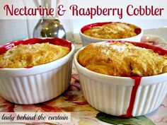 Lady Behind The Curtain - Nectarine & Raspberry Cobbler...  What I love about this recipe is that the crust is not your typical pie crust.  It's more like a sweet biscuit, which is perfect with the tangy flavor of the fruit.