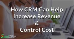 Different ways in which #CRM makes the dual work of increasing revenue and cutting costs a breeze.