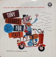 Tony Leaves For Italy Scherzo Comici-Italian Comic Dialog Featuring Rocco de Russo-Samperi, Anna & Roberto Ciaramella Cover Design: S. Haas Studio