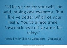 Favorite Outlander Quotes I love this series and recommend it to all my Book Lover followers!