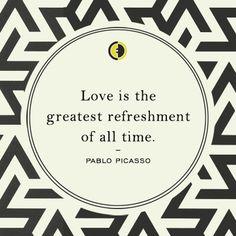"""Love is the greatest refreshment of all time."" - Pablo Picasso #quote #eccodomani"