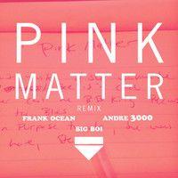 Pink Matter Remix (Dirty) by Big Boi on SoundCloud