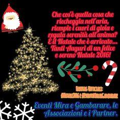 """""""Che cos'è quella cosa che riecheggia nell'aria, riempie i cuori di gioia e regala serenità all'anima? È il Natale che è arrivato... Tanti Auguri di un felice e sereno Natale 2016!""""  ~ Eventi Mira e Gambarare, le Associazioni e i Partner.  Hashtag Ufficiali:  #Natale2016 e #EventiMiraeGambarare  Altre informazioni su: http://eventimiraegambarare.altervista.org/"""
