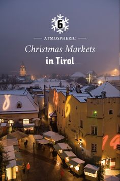 Atmospheric Christmas Markets are taking place throughout the Country, these are some of the most beautiful ones in Tirol, Austria: