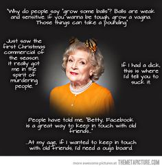 Betty White's words of wisdom
