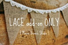 Burlap and Ruffled Lace Bunting, Banner to hang along fence with white lights Burlap Bunting, Bunting Garland, Fabric Bunting, Burlap Lace, Bunting Ideas, Burlap Banners, Hessian, Wedding Bunting, Diy Wedding