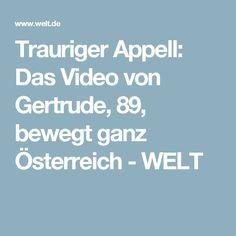 Trauriger Appell: Das Video von Gertrude, 89, bewegt ganz Österreich - WELT