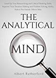 The Analytical Mind: Level Up Your Researching and Critical Thinking Skills Improve Your Decision Making and Problem Solving Ability Notice The Details Others Miss by Albert Rutherford (Author) US Visual Basic Programming, Critical Thinking Skills, Level Up, Social Science, Book Making, Decision Making, Problem Solving, Mathematics, Self Help