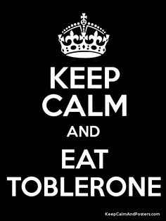 Keep calm and eat Toblerone