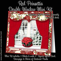 """Red Poinsettia Double Window Mini Kit on Craftsuprint designed by Sandie Burchell - A beautiful Double Window adorned with Curtains, Flowers and a lovely landscape view. The Mini Kit has 2 pages which includes an 8"""" x 8"""" approx Card Front with Decoupage, Matching Insert and Sentiment Panels."""