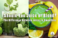 Should You Juice or Blend? The Difference Between Juices & Smoothies