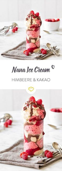 Als cremiges Nana Eis und herbe sowie fruchtige Sauce füllen Bananen, Himbeeren und Kakao, Schicht für Schicht den Becher bis zum Rand - und darüber hinaus.
