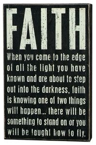 When you come to the edge...that's where your faith is