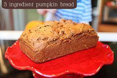{3 Ingredient Pumpkin Bread}