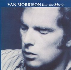 Into the Music - Van Morrison   Songs, Reviews, Credits, Awards   AllMusic