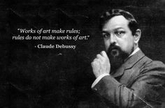 "22 Musician Quotations to pass the time! claude debussy ""works of art make rules"" from Classic FM Classical Music Quotes, Good Music Quotes, Classical Music Composers, Famous Music Quotes, Famous Sayings, Quotes To Live By, Love Quotes, Deep Quotes, Musician Quotes"