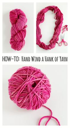 How-to Hand Wind a Hank of Yarn into a Ball