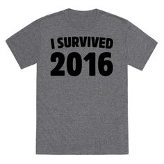 2016 was a difficult year, for many and for most. 2016 may actually go down as one of the worst years in this new millennium but don't let that get you down welcome the new year of 2017 with this funny 2016 survivor shirt! Slogan Tshirt, Diy Shirt, Shirt Shop, Tee Shirts, Funny Outfits, Cool Outfits, Funny Clothes, Cool Shirts, Funny Shirts